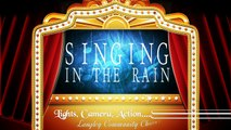 """SINGIN' IN THE RAIN"" by The Langley Community Chorus (Lights, Camera, Action....SING)"