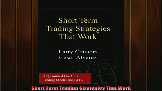 READ book  Short Term Trading Strategies That Work Full Free