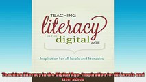 FREE PDF  Teaching Literacy in the Digital Age Inspiration for All Levels and Literacies READ ONLINE