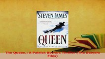 PDF  The Queen A Patrick Bowers Thriller The Bowers Files Read Online