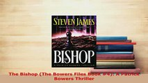 PDF  The Bishop The Bowers Files Book 4 A Patrick Bowers Thriller Download Full Ebook