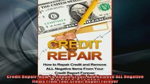 READ book  Credit Repair How To Repair Credit And Remove ALL Negative Items From Your Credit Report Online Free