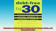 FREE EBOOK ONLINE  DebtFree by 30 Practical Advice for the Young Broke and Upwardly Mobile Online Free