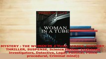 PDF  MYSTERY  THE WOMAN IN A TUBE CRIME MYSTERY THRILLER SUSPENSE Science FIction   Read Online
