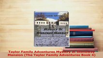 PDF  Taylor Family Adventures Mystery at Stoneway Mansion The Taylor Family Adventures Book 4 Read Full Ebook