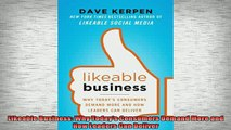 READ book  Likeable Business Why Todays Consumers Demand More and How Leaders Can Deliver Full Free