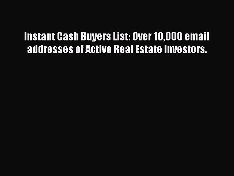 Download Instant Cash Buyers List: Over 10000 email addresses of Active  Real Estate Investors