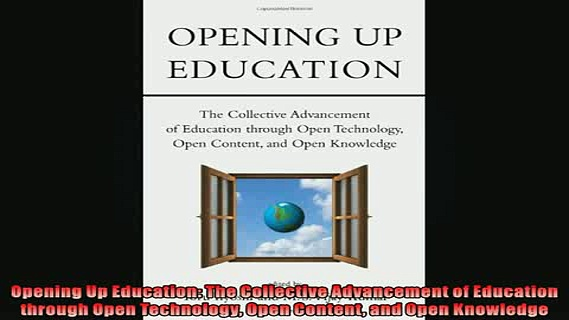 EBOOK ONLINE  Opening Up Education The Collective Advancement of Education through Open Technology Open READ ONLINE