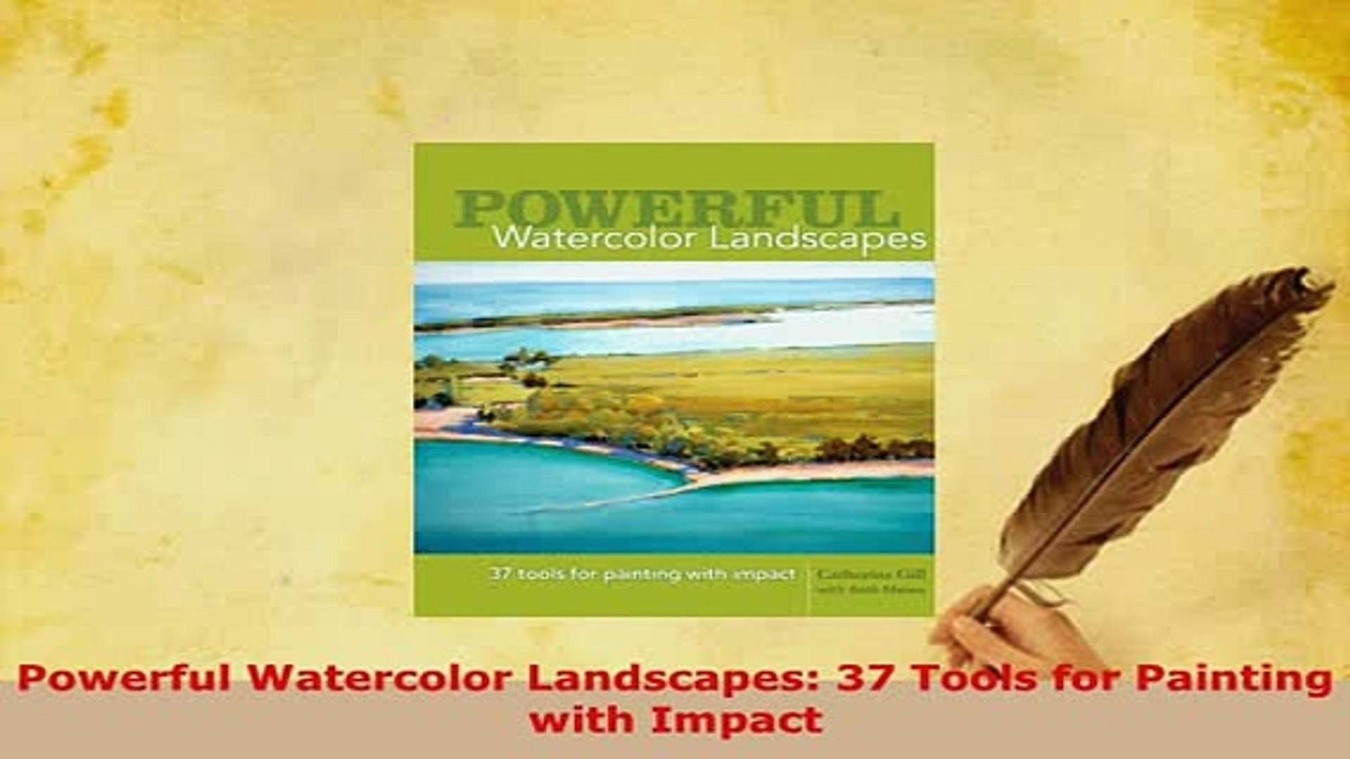 Tools for Painting with Impact Powerful Watercolor Landscapes
