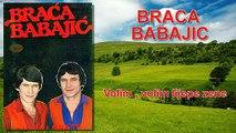 Braca Babajic - Volim , volim lijepe zene