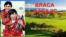 Braca Babajic - Kad na teren podjem