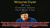 Free book  Wayne Dyer 30 Life Changing Lessons From Wayne Dyer Wayne Dyer Wayne Dyer books Wayne