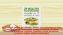 Download  20 healthy salad dressings Made in 5 minutes or less healthy salad dressings salad PDF Book Free