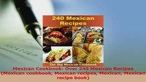 PDF  Mexican Cookbook Over 240 Mexican Recipes Mexican cookbook Mexican recipes Mexican PDF Book Free