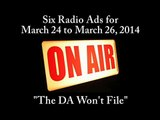 Six Radio Ads for March 24 to March 26, 2014