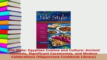 Download  Nile Style Egyptian Cuisine and Culture Ancient Festivals Significant Ceremonies and Free Books