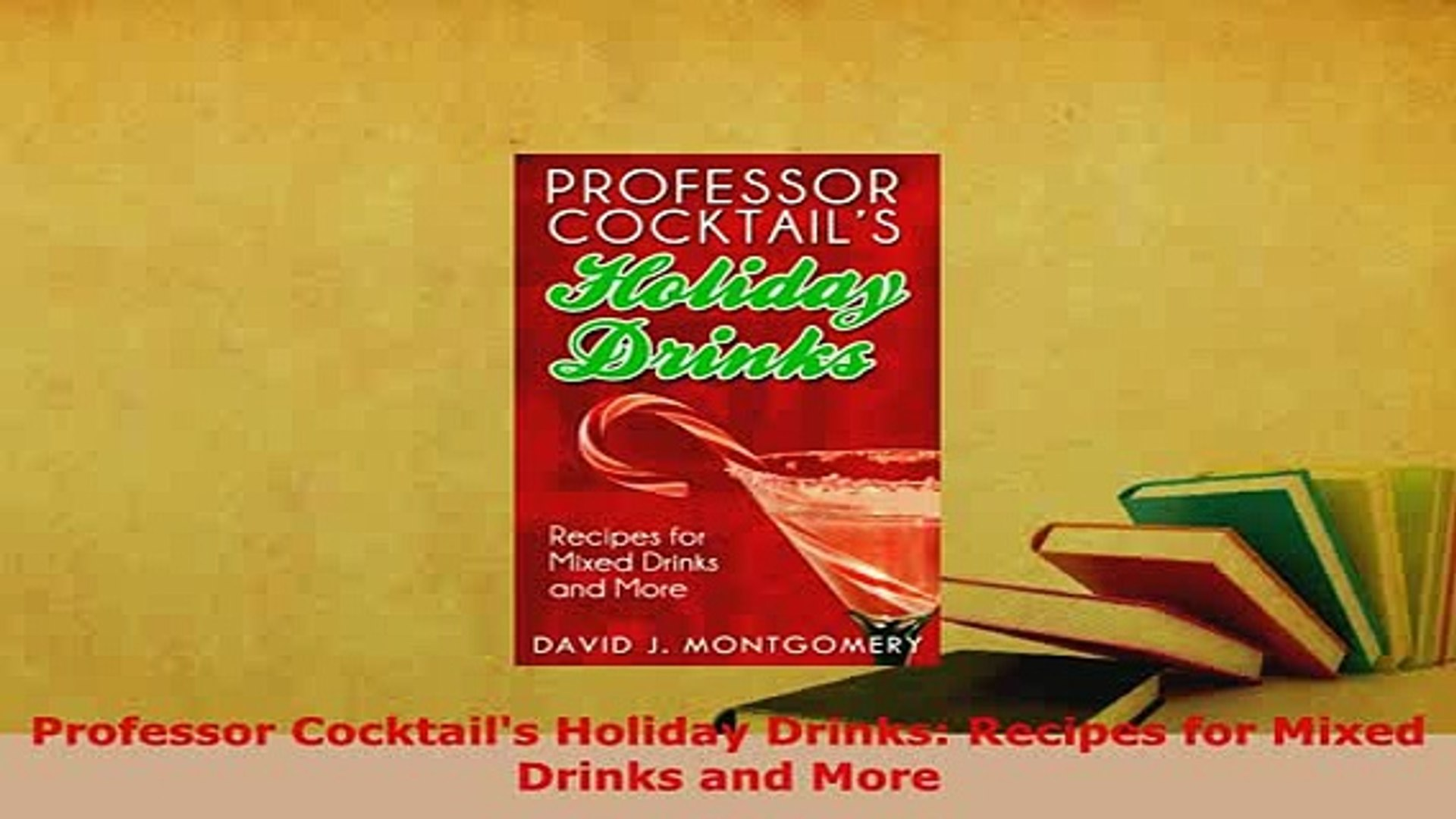 Download  Professor Cocktails Holiday Drinks Recipes for Mixed Drinks and More Read Online