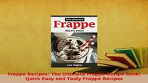 PDF  Frappe Recipes The Ultimate Frappe Recipe Book Quick Easy and Tasty Frappe Recipes Free Books