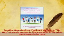Read  Creating Opportunities Finding A Way Out of No Way A simple process to find a solution Ebook Free