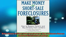 READ book  Make Money in ShortSale Foreclosures How to Bypass Owners and Buy Directly from Lenders Online Free