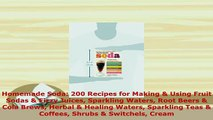 Download  Homemade Soda 200 Recipes for Making  Using Fruit Sodas  Fizzy Juices Sparkling Waters Ebook