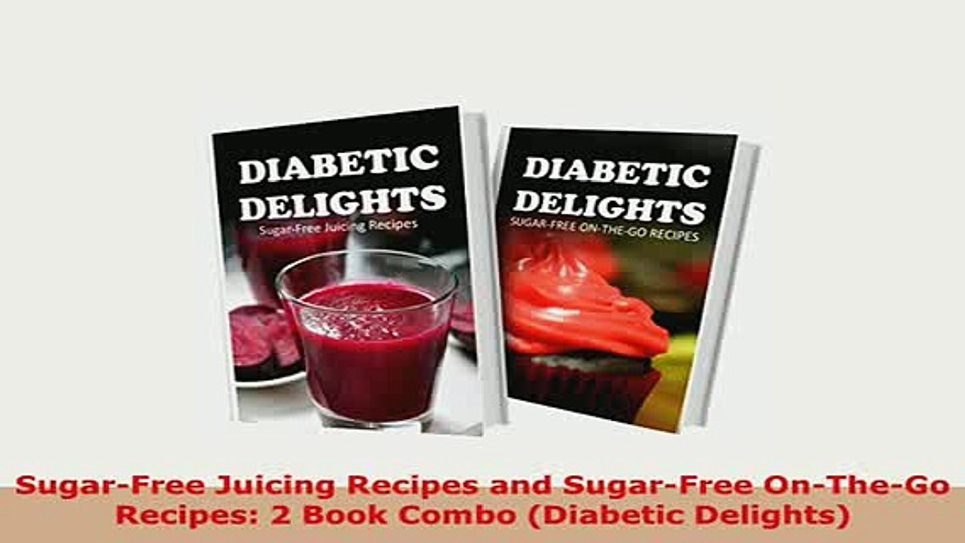 Download Sugarfree Juicing Recipes And Sugarfree Onthego Recipes 2 Book Combo Diabetic Free Books
