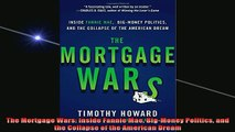 READ book  The Mortgage Wars Inside Fannie Mae BigMoney Politics and the Collapse of the American Full Free