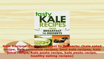 Download  Kale Recipes From Breakfast to Desserts kale salad recipe kale smoothie recipes best PDF Book Free