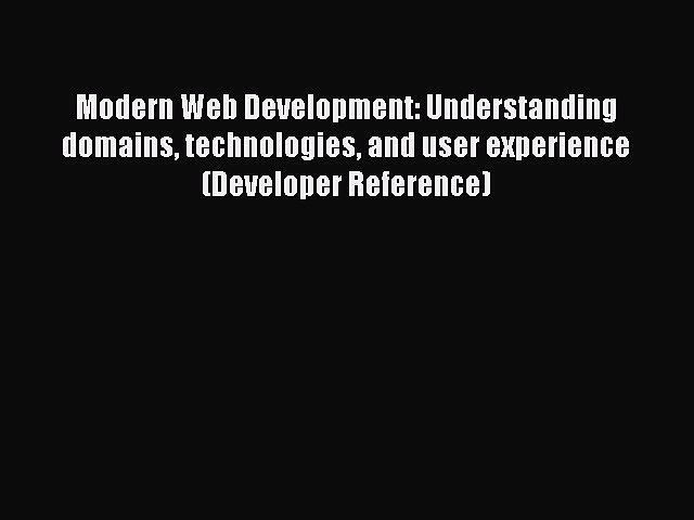 [Download] Modern Web Development: Understanding domains technologies and user experience