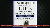 FREE PDF  Incidents in the Life of a Slave Girl An African American Heritage Book READ ONLINE