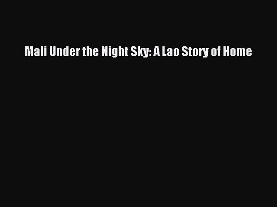 Mali Under the Night Sky A Lao Story of Home