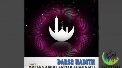 Molana Abdul Sattar - Darse Hadith