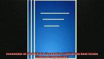 FREE EBOOK ONLINE  Essentials of Real Estate Economics California Real Estate License Preparation Online Free