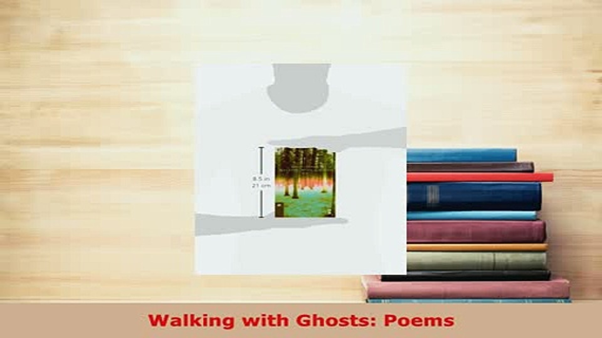 Walking with Ghosts Poems