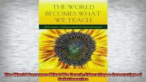 Free PDF Downlaod  The World Becomes What We Teach Educating a Generation of Solutionaries  BOOK ONLINE