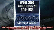 READ book  Web Site Success  the IRS What Every Web Site Owner Should Know Internet Marketing on a Full Free