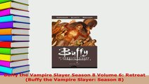 PDF  Buffy the Vampire Slayer Season 8 Volume 6 Retreat Buffy the Vampire Slayer Season 8 Download Online