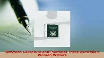 PDF  Between Literature and Painting Three Australian Women Writers Read Online