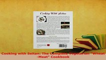 PDF  Cooking with Seitan The Complete Vegetarian WheatMeat Cookbook PDF Book Free