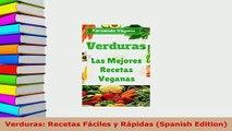 PDF  Verduras Recetas Fáciles y Rápidas Spanish Edition PDF Full Ebook