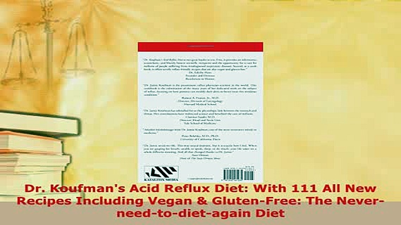 Download  Dr Koufmans Acid Reflux Diet With 111 All New Recipes Including Vegan  GlutenFree Free Books