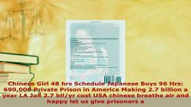 Download  Chinese Girl 48 hrs Schedule Japanese Boys 96 Hrs 690000 Private Prison in America Making Ebook