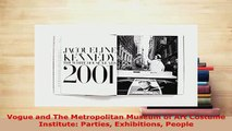 PDF  Vogue and The Metropolitan Museum of Art Costume Institute Parties Exhibitions People PDF Online