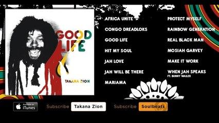Takana Zion - Good Life - (Full Album