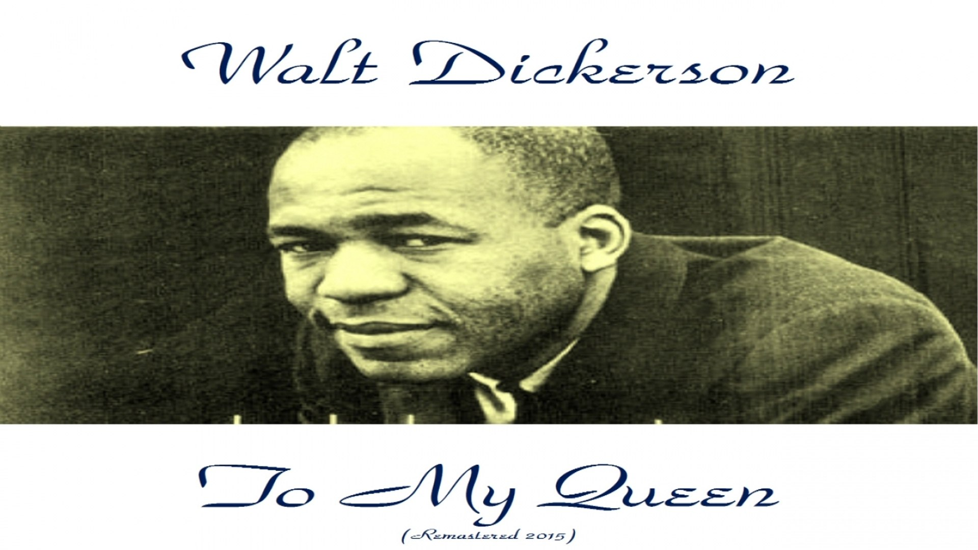 Walt Dickerson - To My Queen - Remastered 2015