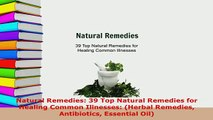 PDF  Natural Remedies 39 Top Natural Remedies for Healing Common Illnesses Herbal Remedies Free Books