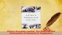 PDF  Chinas Porcelain Capital The Rise Fall and Reinvention of Ceramics in Jingdezhen PDF Book Free