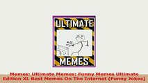 PDF  Memes Ultimate Memes Funny Memes Ultimate Edition XL Best Memes On The Internet Funny Download Full Ebook