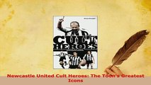 PDF  Newcastle United Cult Heroes The Toons Greatest Icons  EBook