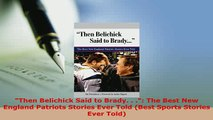 PDF  Then Belichick Said to Brady   The Best New England Patriots Stories Ever Told Best Free Books